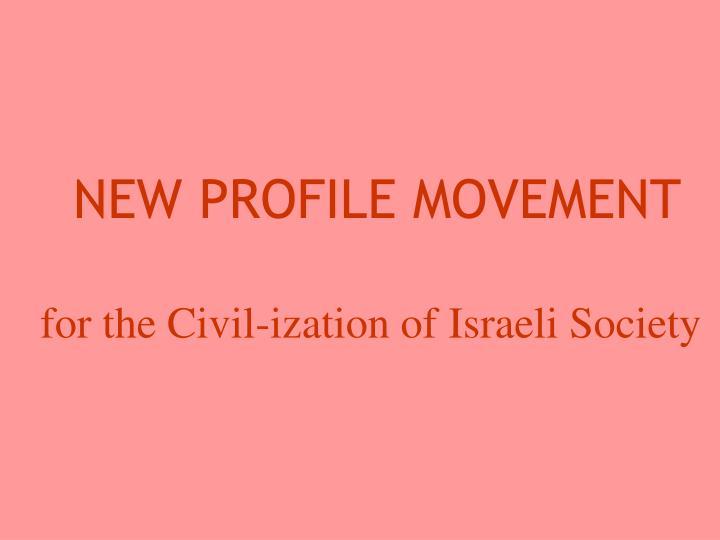 NEW PROFILE MOVEMENT