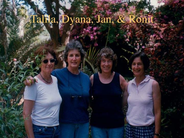 Talila, Dyana, Jan, & Ronit