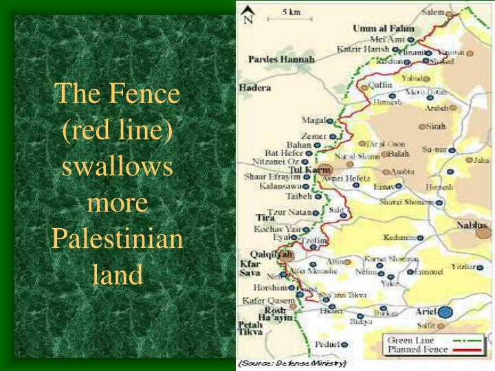 The Fence (red line) swallows more Palestinian land