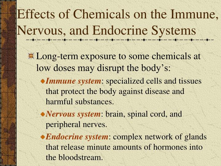 Effects of Chemicals on the Immune, Nervous, and Endocrine Systems