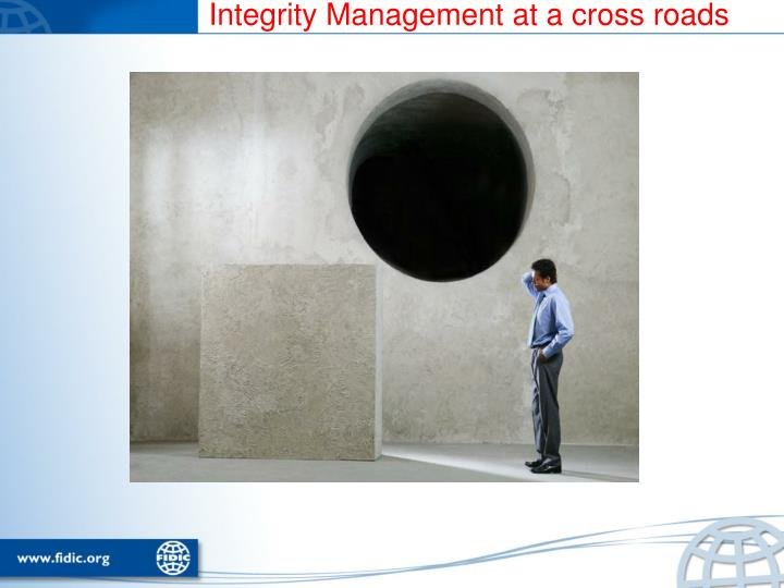 Integrity Management at a cross roads