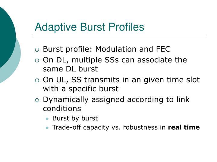 Adaptive Burst Profiles