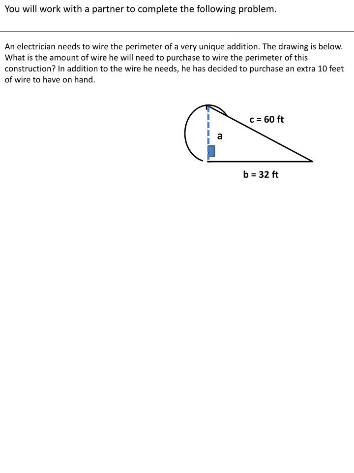 You will work with a partner to complete the following problem.