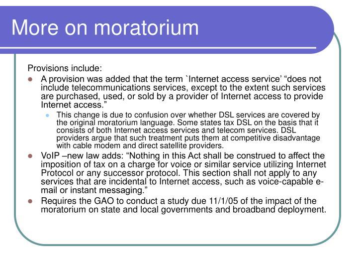 More on moratorium