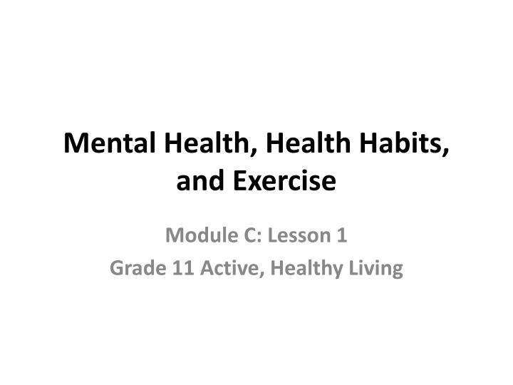 Mental Health, Health Habits, and Exercise