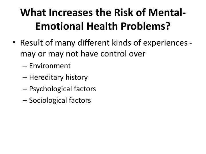 What Increases the Risk of Mental-Emotional Health Problems?