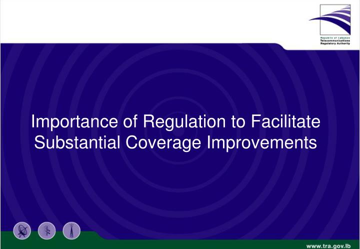 Importance of Regulation to Facilitate Substantial Coverage Improvements