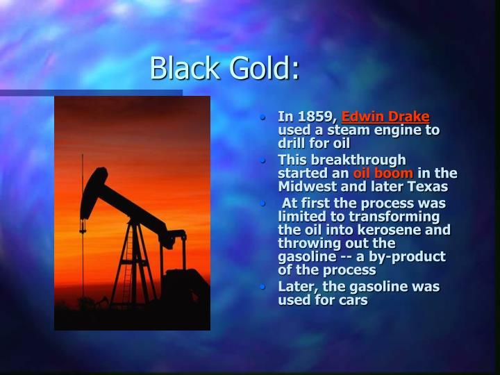 Black Gold: