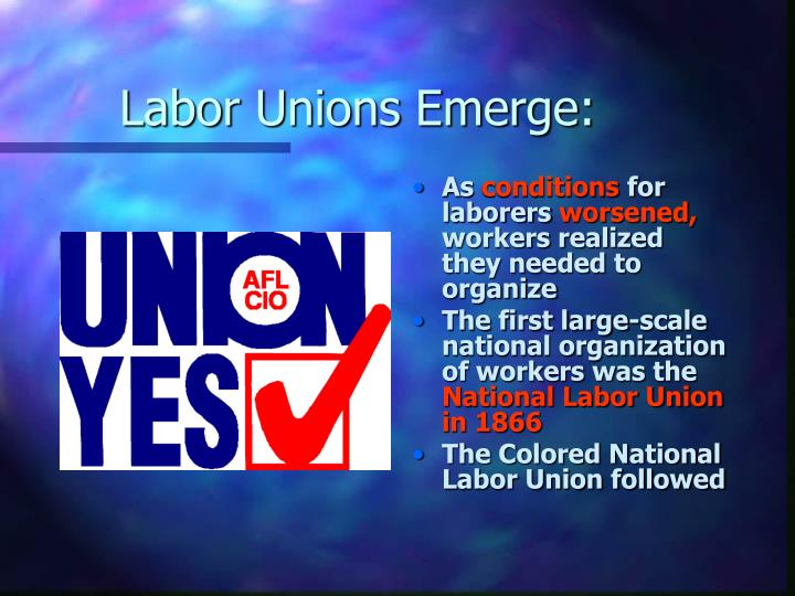 Labor Unions Emerge: