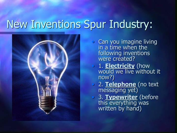 New Inventions Spur Industry: