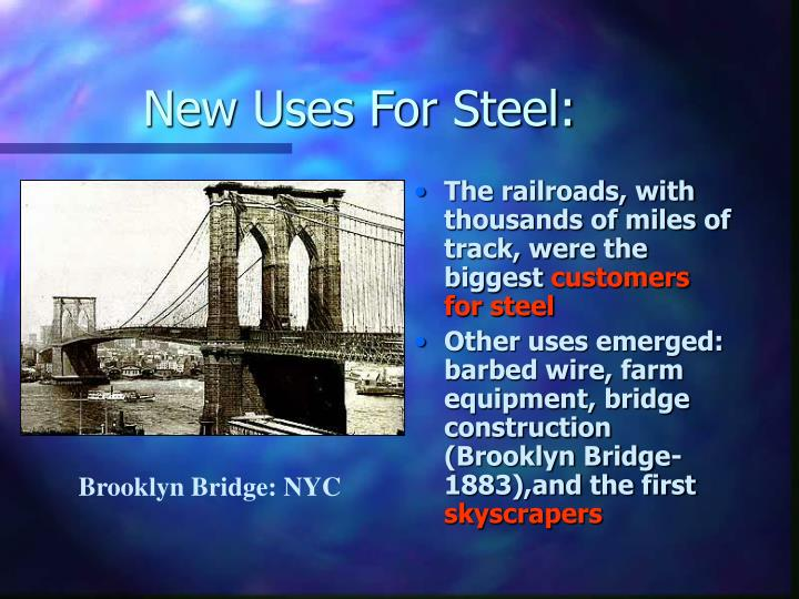 New Uses For Steel: