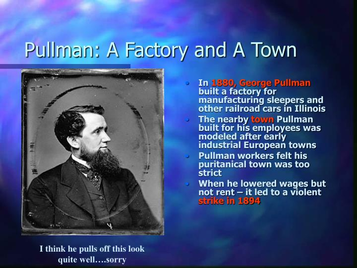 Pullman: A Factory and A Town