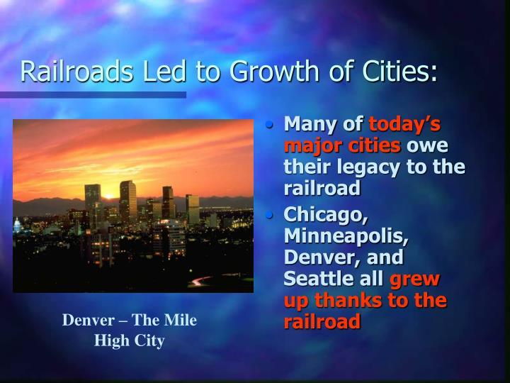 Railroads Led to Growth of Cities: