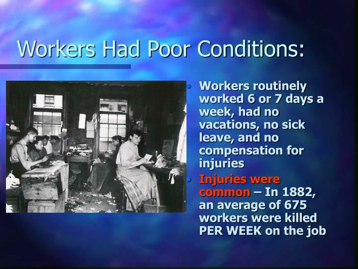Workers Had Poor Conditions: