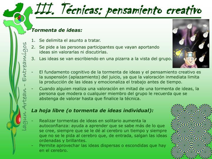 III. Técnicas: pensamiento creativo