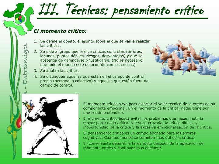 III. Técnicas: pensamiento crítico