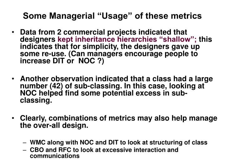 "Some Managerial ""Usage"" of these metrics"