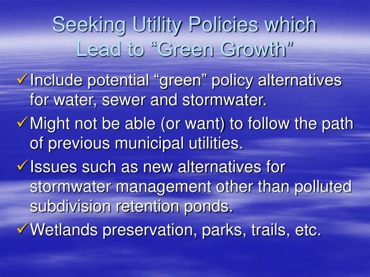 Seeking Utility Policies which