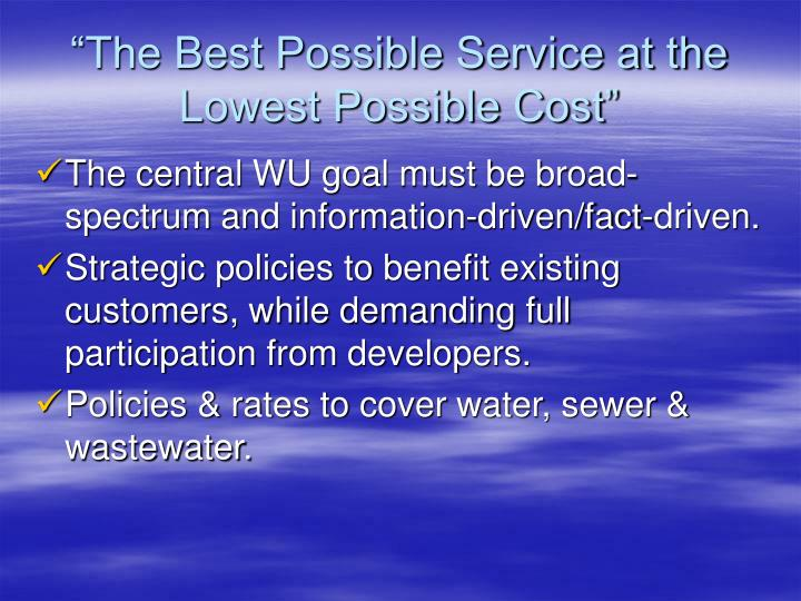 """The Best Possible Service at the Lowest Possible Cost"""