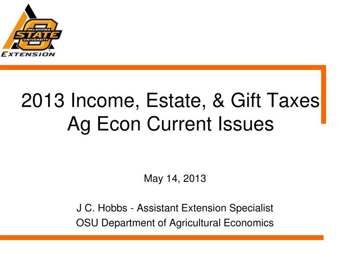 2013 income estate gift taxes ag econ current issues