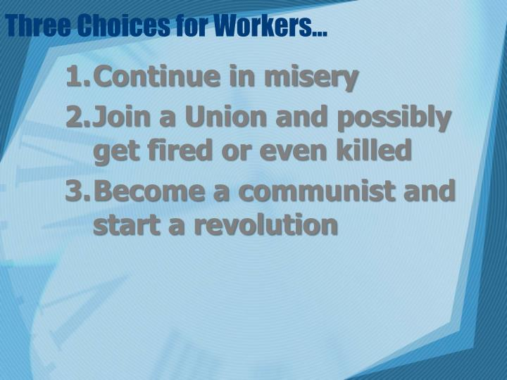 Three choices for workers