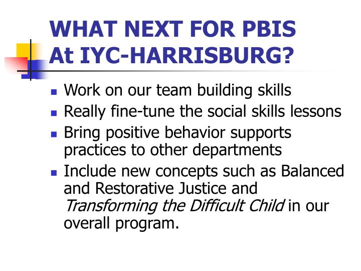 WHAT NEXT FOR PBIS