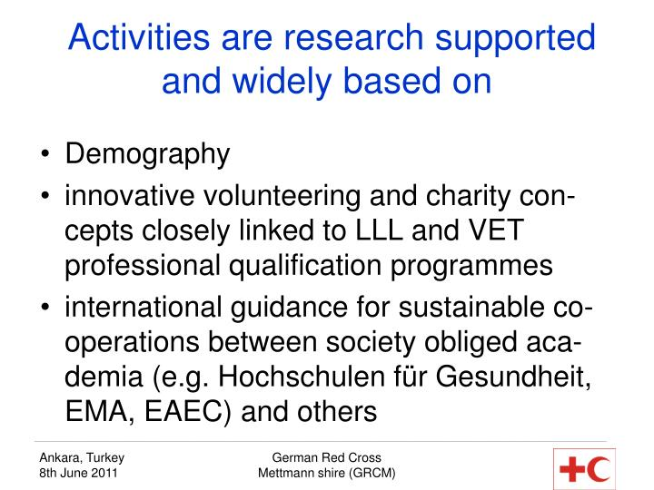 Activities are research supported and widely based on
