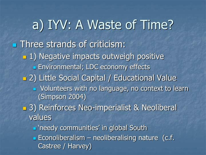 a) IYV: A Waste of Time?