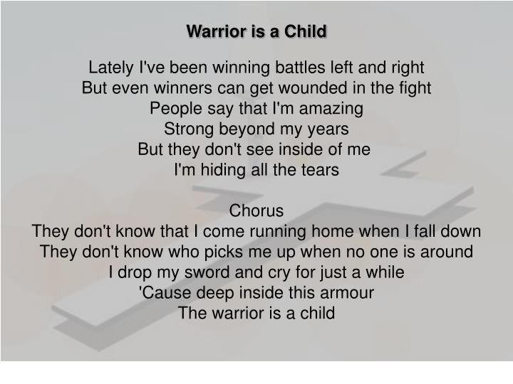 Warrior is a Child