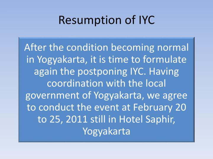 Resumption of IYC