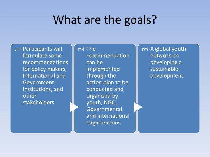 What are the goals?