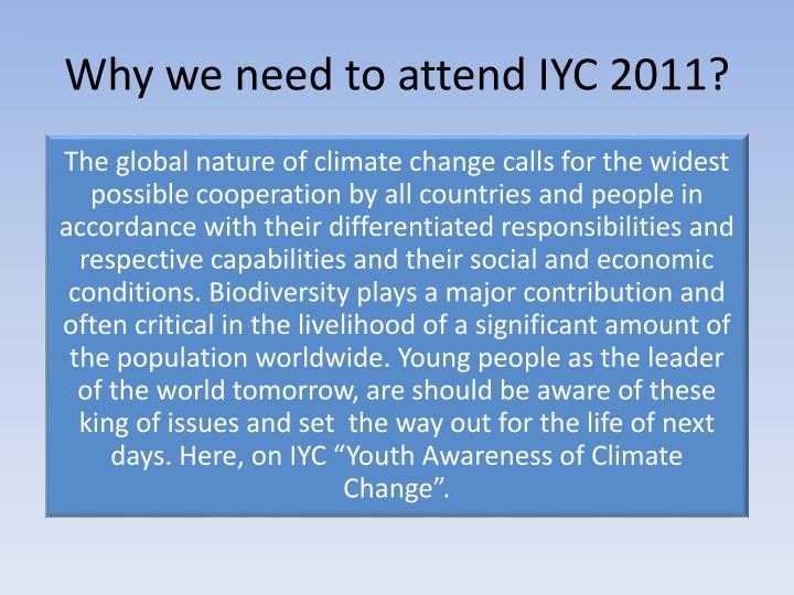 Why we need to attend IYC 2011?