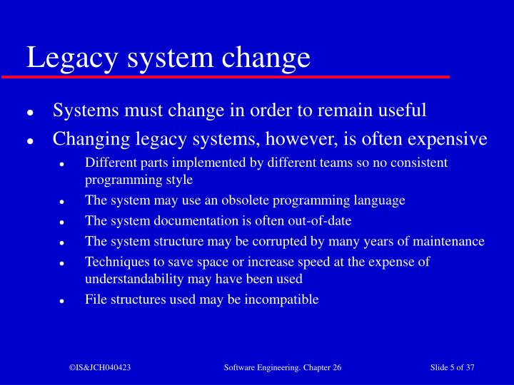 Legacy system change
