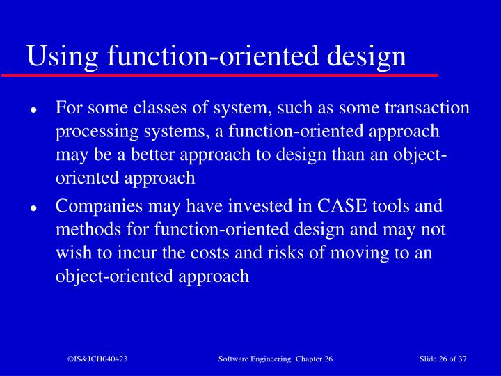 Using function-oriented design