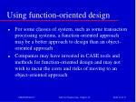 using function oriented design