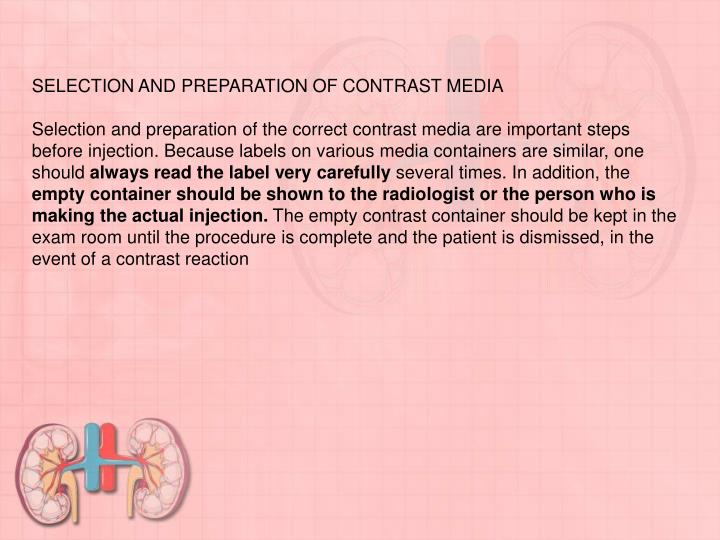 SELECTION AND PREPARATION OF CONTRAST MEDIA