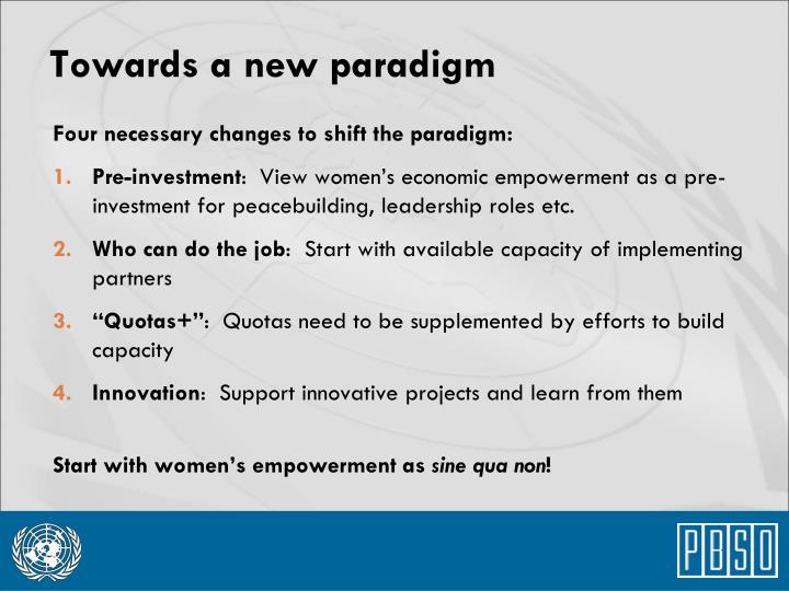 Towards a new paradigm
