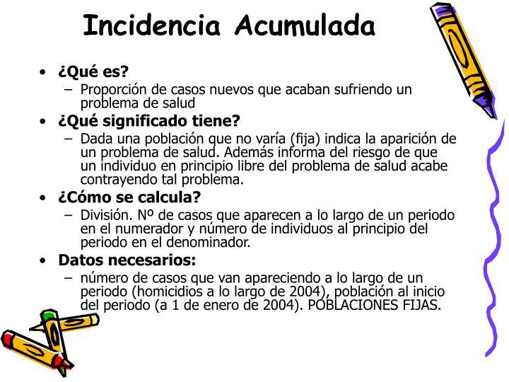 Incidencia Acumulada