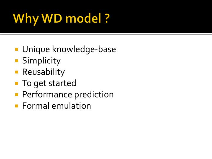 Why WD model ?