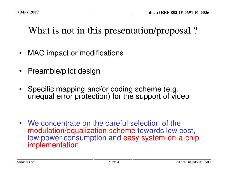 What is not in this presentation/proposal ?