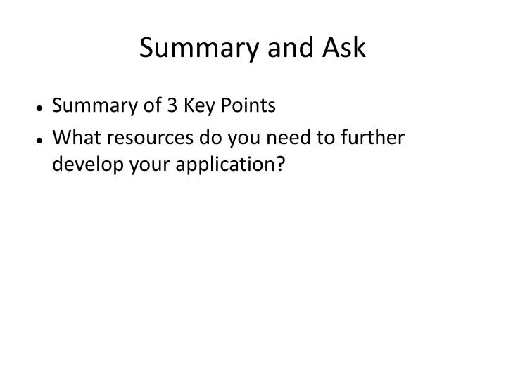 Summary and Ask