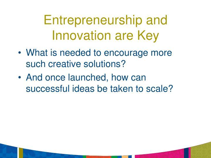 Entrepreneurship and Innovation are Key