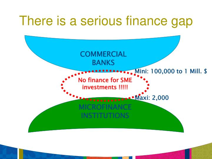 There is a serious finance gap