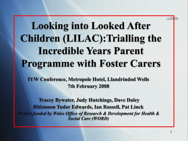 Looking into Looked After Children (LILAC):Trialling the Incredible Years Parent Programme with Foster Carers