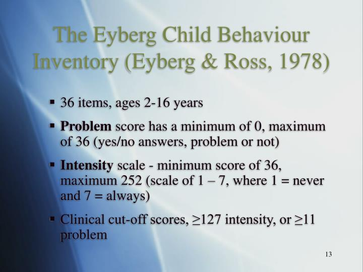 The Eyberg Child Behaviour Inventory (Eyberg & Ross, 1978)