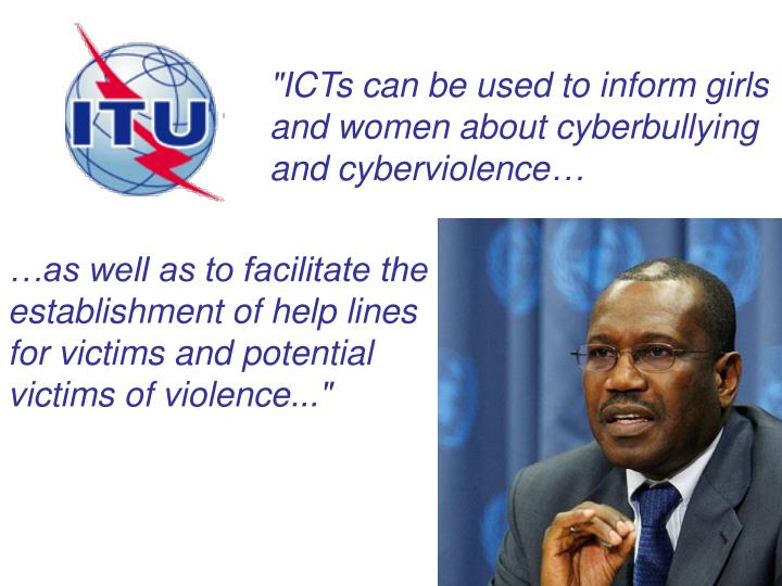 """ICTs can be used to inform girls and women about cyberbullying and cyberviolence…"