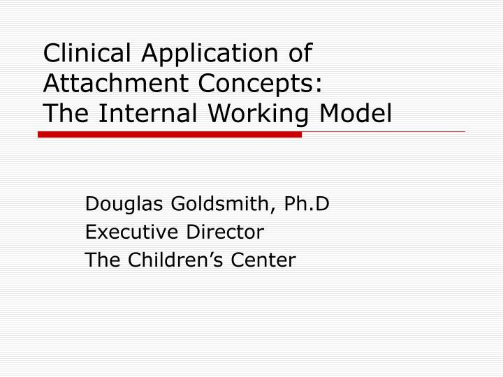 Clinical Application of Attachment Concepts: