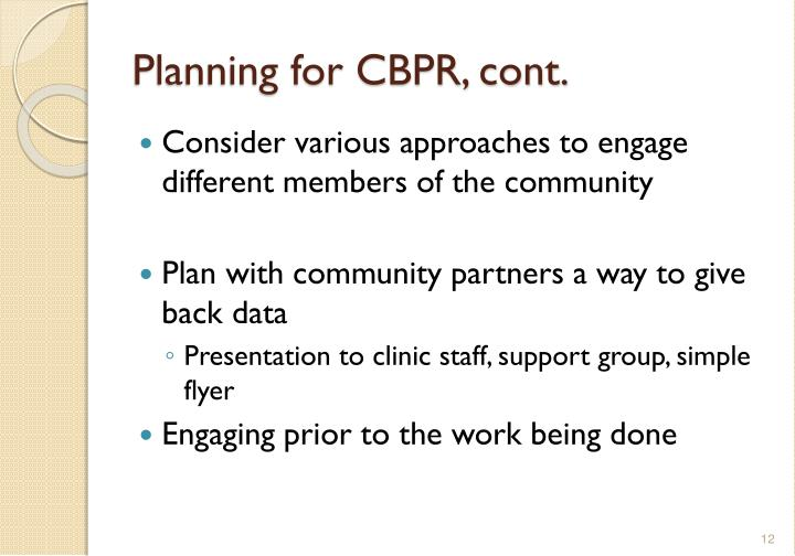 Planning for CBPR, cont.