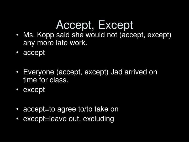 Accept, Except