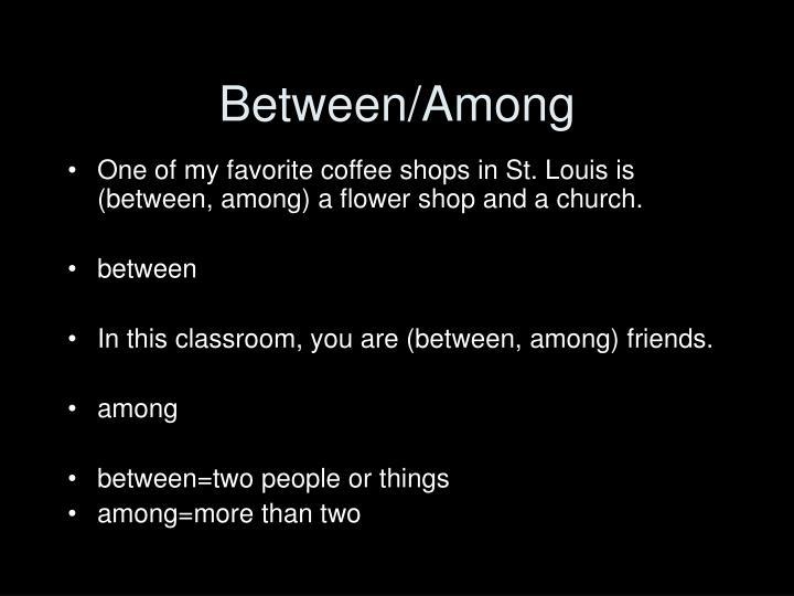 Between/Among